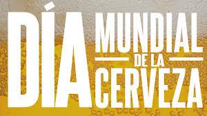 Dia de la Cerveza…Salud